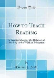 How to Teach Reading by Emma J Todd image