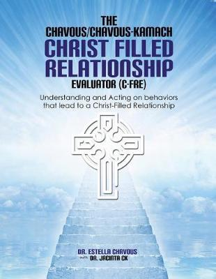 Understanding and Acting on Behaviors That Lead to Christ-Filled Relationships by Estella Chavous image