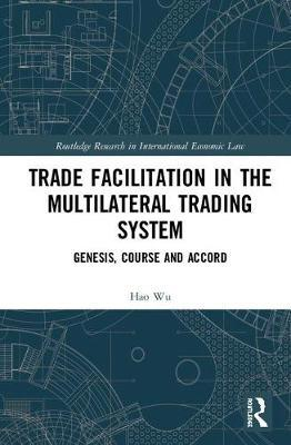 Trade Facilitation in the Multilateral Trading System by Hao Wu image