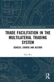 Trade Facilitation in the Multilateral Trading System by Hao Wu