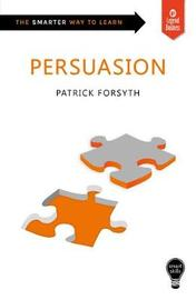 Smart Skills: Persuasion by Patrick Forsyth