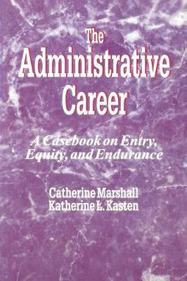The Administrative Career by Catherine Marshall
