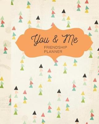 You & Me Friendship Planner by Casa Amiga Friend