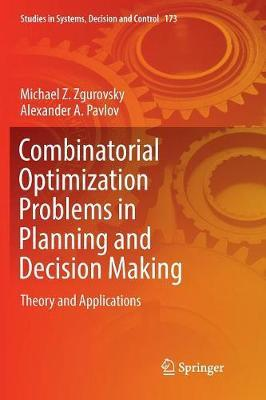 Combinatorial Optimization Problems in Planning and Decision Making by Michael Z. Zgurovsky