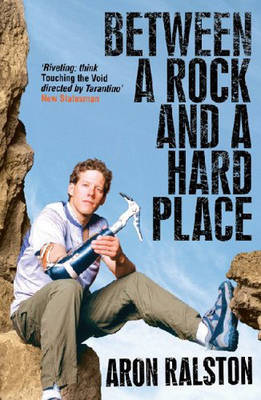 Between a Rock and a Hard Place by Aron Ralston image