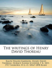 The Writings of Henry David Thoreau Volume 7 by Henry David Thoreau