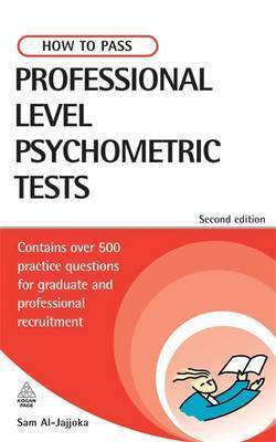 How to Pass Professional Level Psychometric Tests: Contains Practice Tests for IT, Finance and Recruitment by Sam Al-Jajjoka