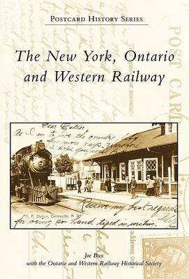 The New York, Ontario and Western Railway by Joe Bux