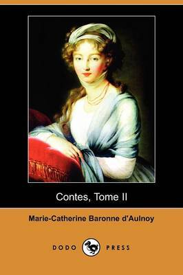 Contes, Tome I (Dodo Press) by Marie-Catherine Baronne d'Aulnoy image