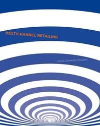 Multi-Channel Retailing by Lynda Gamans Poloian