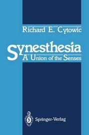 Synesthesia by Richard E Cytowic