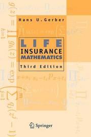 Life Insurance Mathematics by Hans U. Gerber