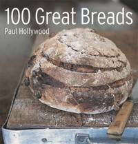 100 Great Breads by Paul Hollywood image