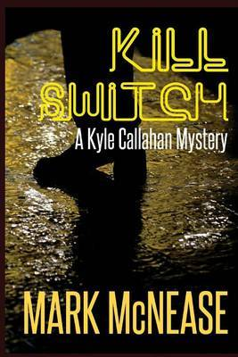 Kill Switch by Mark McNease