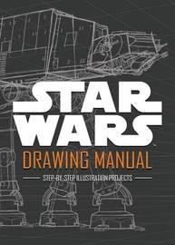 Star Wars: Drawing Manual by Star Wars