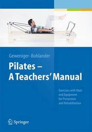 Pilates a Teachers' Manual by Verena Geweniger