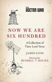 Doctor Who: Now We Are Six Hundred by James Goss image