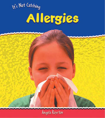 It's Not Catching: Allergies Paperback