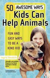 50 Awesome Ways Kids Can Help Animals by Ingrid Newkirk image