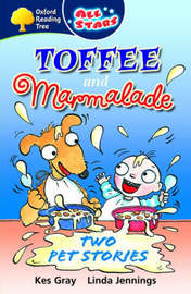 Oxford Reading Tree: All Stars: Pack 3: Toffee and Marmalade by Kes Gray image