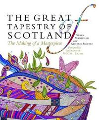 The Great Tapestry of Scotland by Susan Mansfield