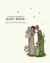 The Kate Greenaway Baby Book: A Record of the First Five Years