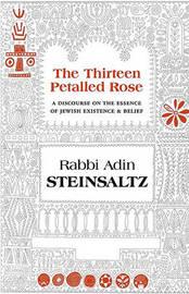 The Thirteen Petalled Rose by Adin Steinsaltz