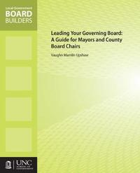 Leading Your Governing Board by Vaughn M. Upshaw