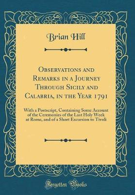 Observations and Remarks in a Journey Through Sicily and Calabria, in the Year 1791 by Brian Hill image