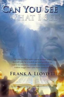 Can You See What I See? by Frank Lloyd II