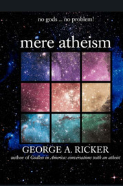 Mere Atheism by George A Ricker