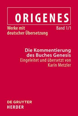 Exegetische Schriften Zum Alten Testament: Band 1.1--Die Kommentierung Des Buches Genesis by Christoph Markschies