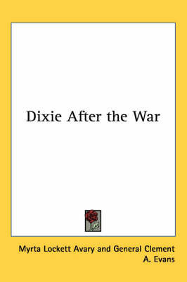 Dixie After the War by Myrta Avary