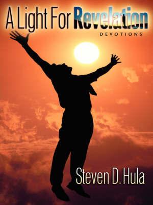 A Light for Revelation by Steven, D Hula