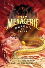 The Menagerie #2: Dragon on Trial by Tui T Sutherland