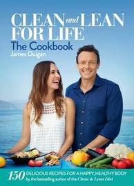 Clean and Lean for Life: The Cookbook by James Duigan