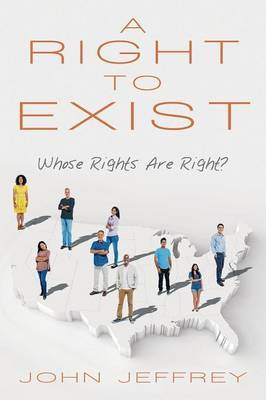 A Right to Exist by John Jeffrey