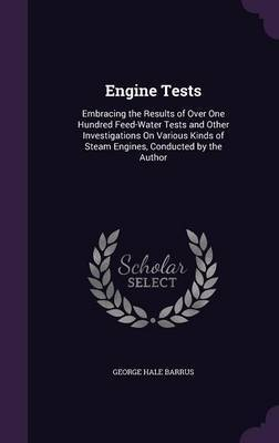 Engine Tests by George Hale Barrus