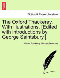The Oxford Thackeray. with Illustrations. [Edited with Introductions by George Saintsbury.] by William Makepeace Thackeray image