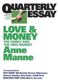 Love And Money: The Family And The Free Market: Quarterly Essay 29 by Anne Manne image