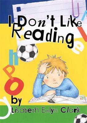 I Don't Like Reading by Lisabeth Emlyn Clark image