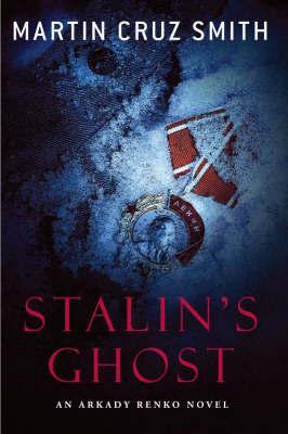 Stalin's Ghost by Martin Cruz Smith