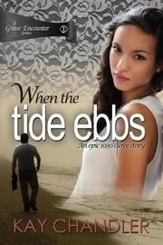 When the Tide Ebbs by Kay Chandler