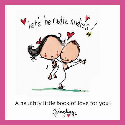 Let's be Rudie Nudies by Lucy Heavens