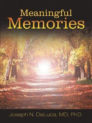 Meaningful Memories by MD Phd DeLuca