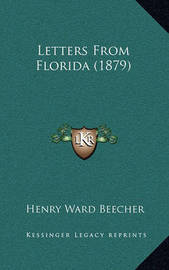 Letters from Florida (1879) by Henry Ward Beecher