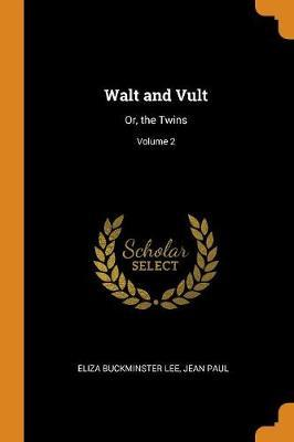 Walt and Vult by Eliza Buckminster Lee