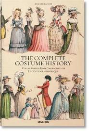 Auguste Racinet. Complete Costume History by Francoise Tetart-Vittu