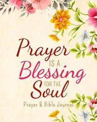 Prayer Is a Blessing for the Soul by Audrina Rose
