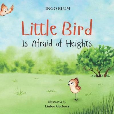 Little Bird is Afraid of Height by Ingo Blum